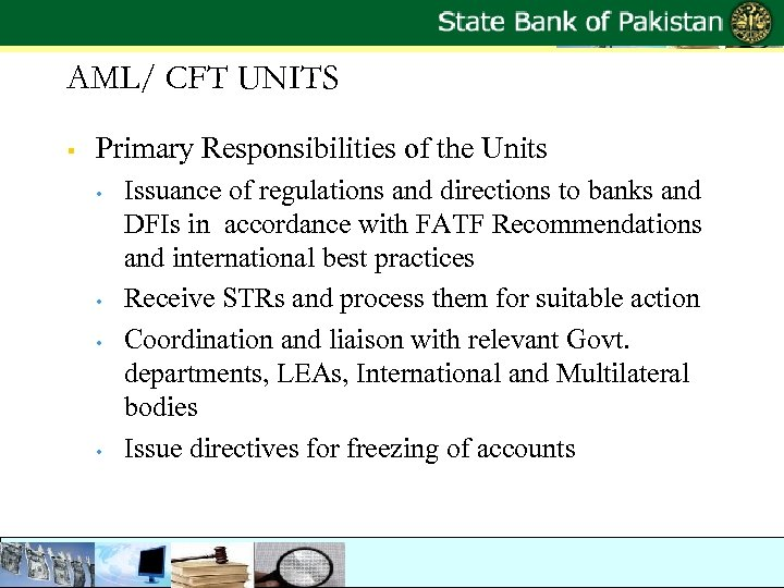 AML/ CFT UNITS § Primary Responsibilities of the Units • • Issuance of regulations