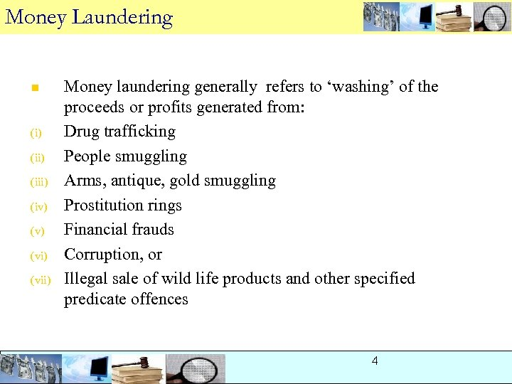 Money Laundering n (i) (iii) (iv) (vi) (vii) Money laundering generally refers to 'washing'