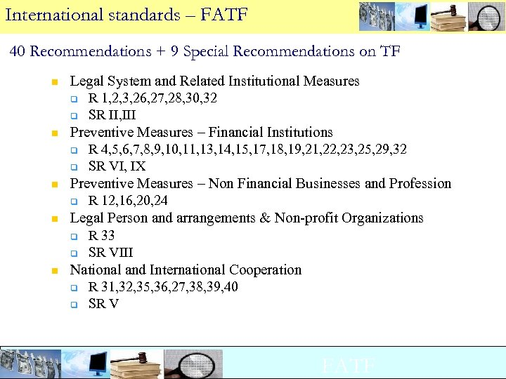 International standards – FATF 40 Recommendations + 9 Special Recommendations on TF n n