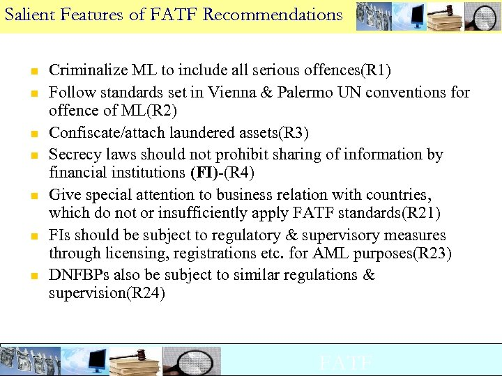 Salient Features of FATF Recommendations n n n n Criminalize ML to include all