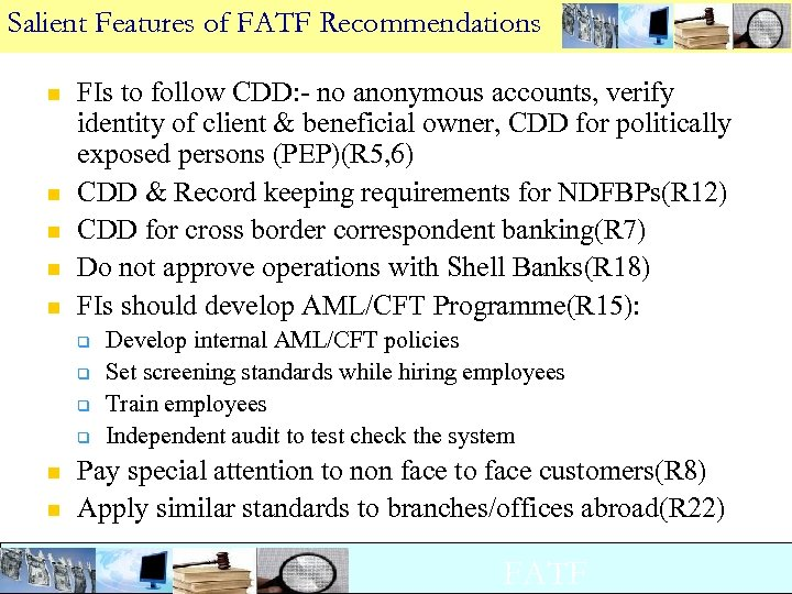 Salient Features of FATF Recommendations n n n FIs to follow CDD: - no