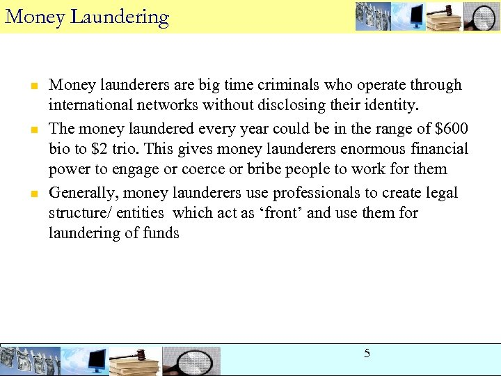 Money Laundering n n n Money launderers are big time criminals who operate through