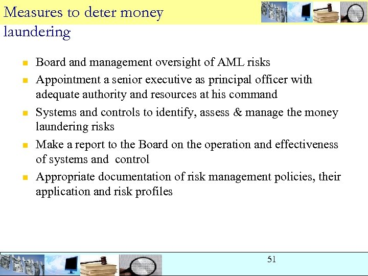 Measures to deter money laundering n n n Board and management oversight of AML