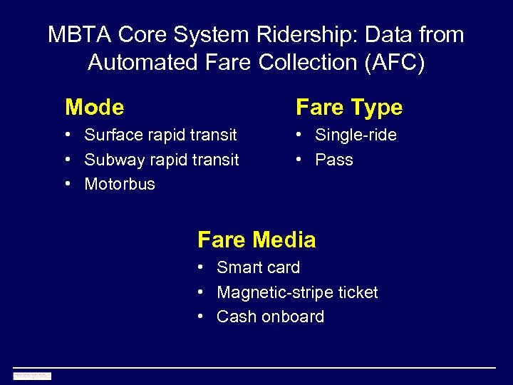 MBTA Core System Ridership: Data from Automated Fare Collection (AFC) Mode Fare Type •