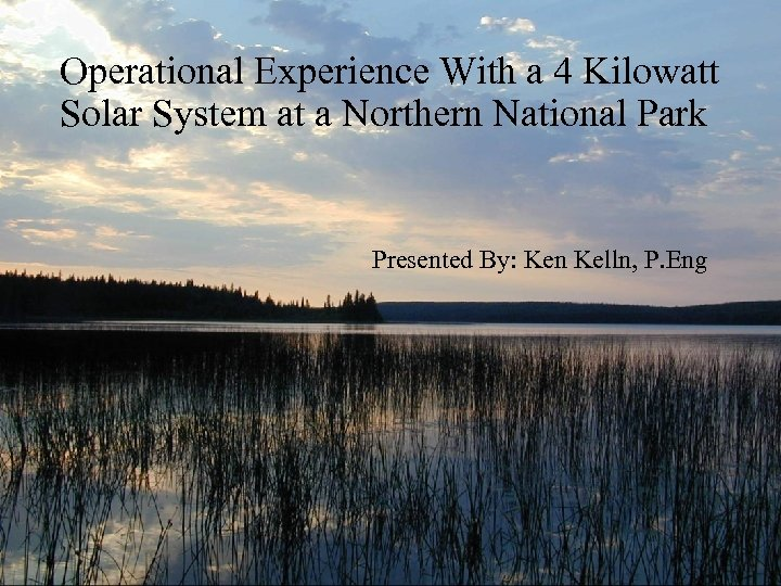 Operational Experience With a 4 Kilowatt Solar System at a Northern National Park Presented