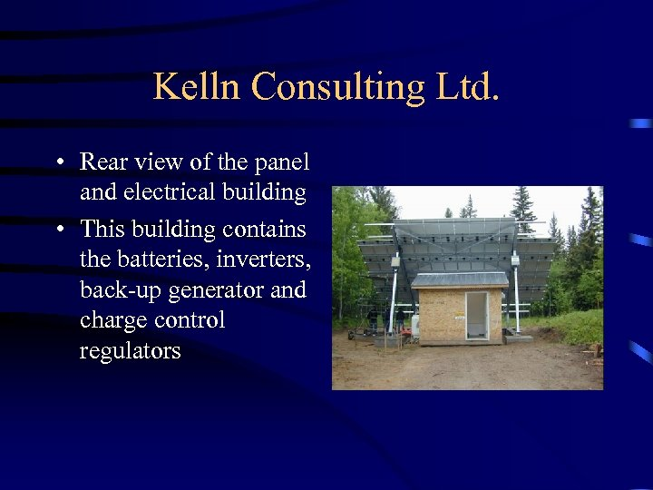 Kelln Consulting Ltd. • Rear view of the panel and electrical building • This