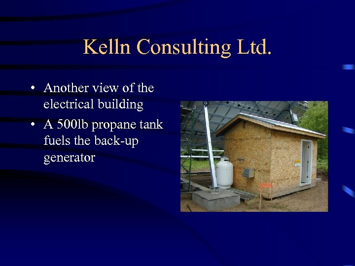 Kelln Consulting Ltd. • Another view of the electrical building • A 500 lb