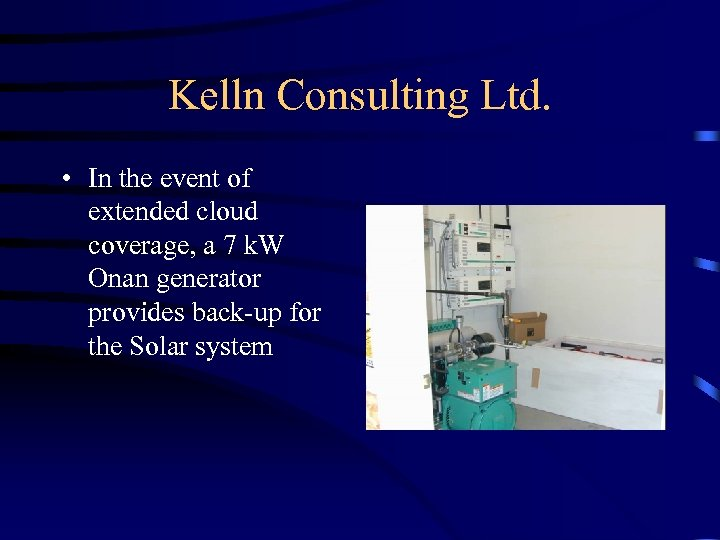 Kelln Consulting Ltd. • In the event of extended cloud coverage, a 7 k.