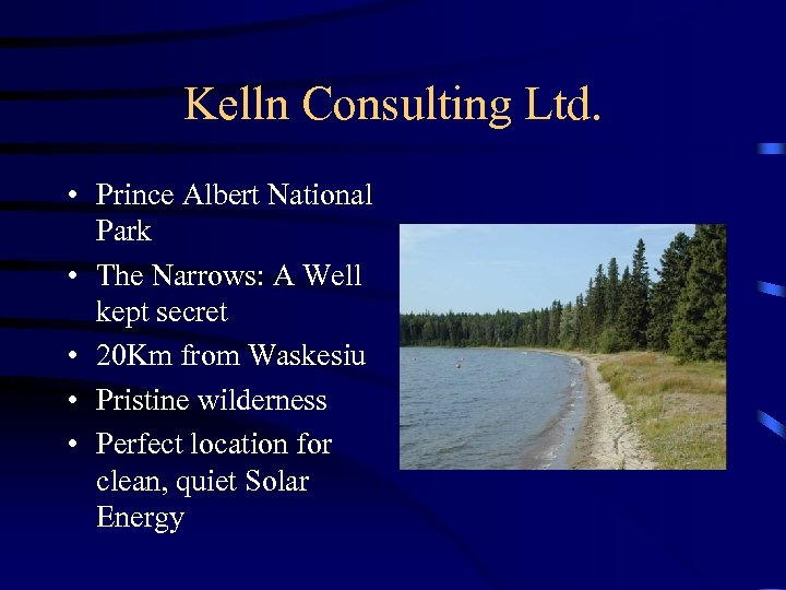 Kelln Consulting Ltd. • Prince Albert National Park • The Narrows: A Well kept