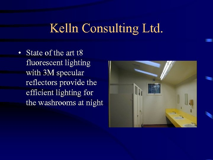 Kelln Consulting Ltd. • State of the art t 8 fluorescent lighting with 3