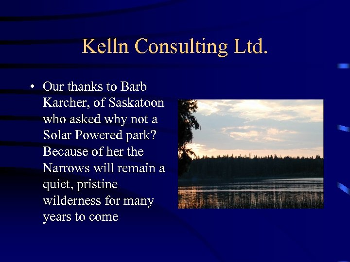 Kelln Consulting Ltd. • Our thanks to Barb Karcher, of Saskatoon who asked why