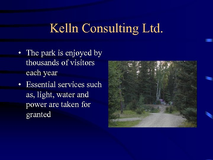Kelln Consulting Ltd. • The park is enjoyed by thousands of visitors each year