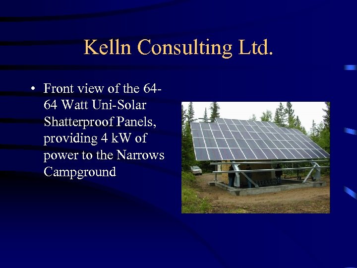 Kelln Consulting Ltd. • Front view of the 6464 Watt Uni-Solar Shatterproof Panels, providing