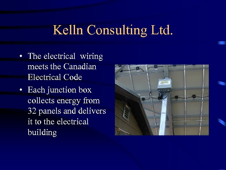 Kelln Consulting Ltd. • The electrical wiring meets the Canadian Electrical Code • Each