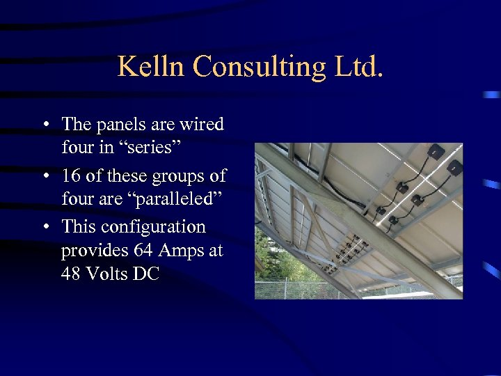 """Kelln Consulting Ltd. • The panels are wired four in """"series"""" • 16 of"""