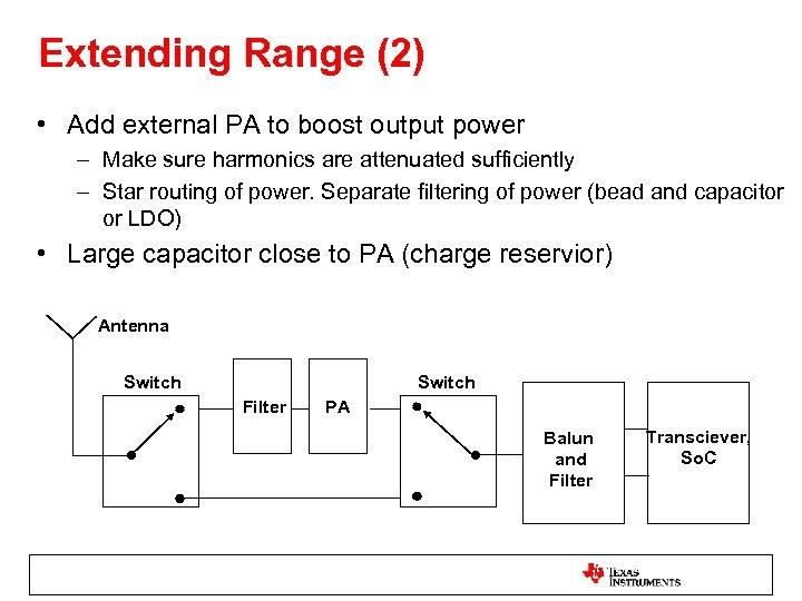 Extending Range (2) • Add external PA to boost output power – Make sure