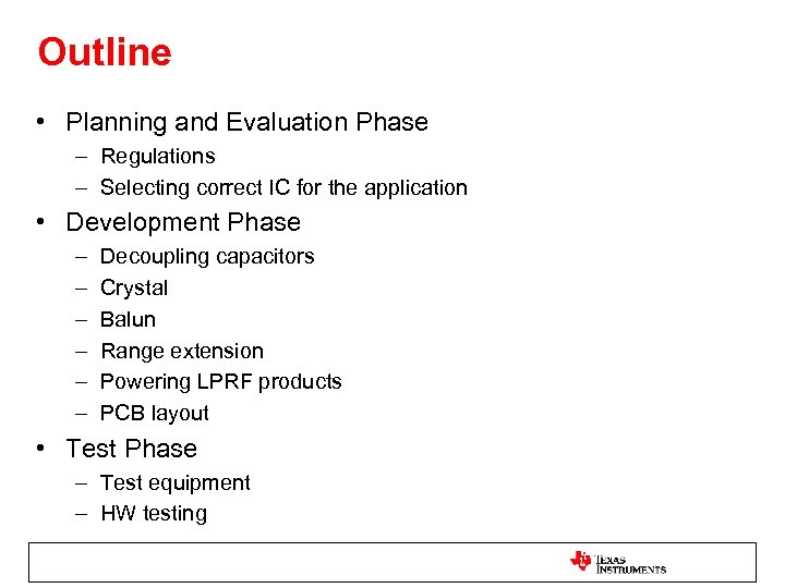 Outline • Planning and Evaluation Phase – Regulations – Selecting correct IC for the