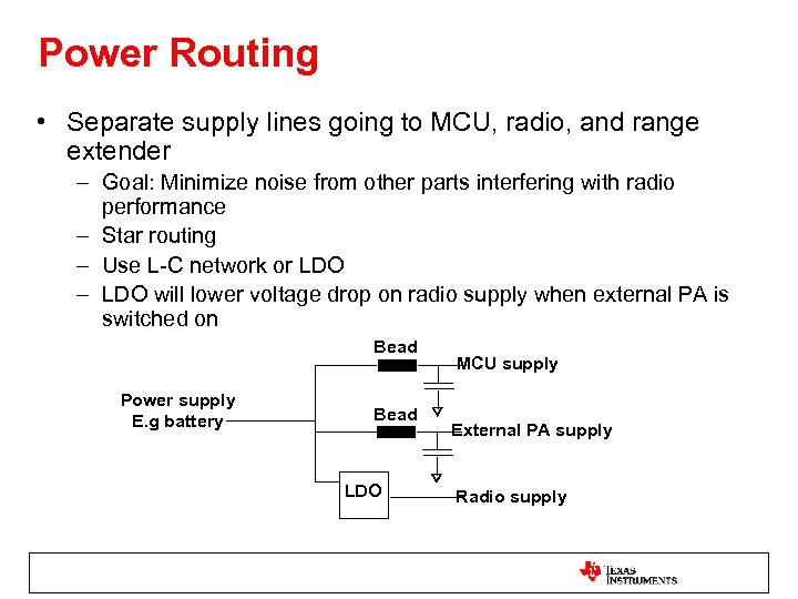 Power Routing • Separate supply lines going to MCU, radio, and range extender –