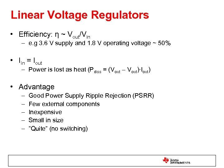 Linear Voltage Regulators • Efficiency: η ~ Vout/Vin – e. g 3. 6 V