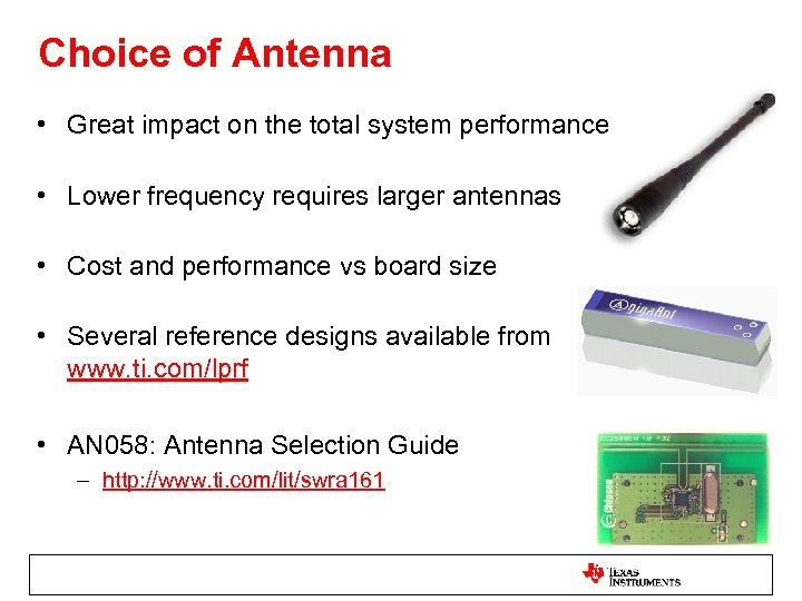 Choice of Antenna • Great impact on the total system performance • Lower frequency