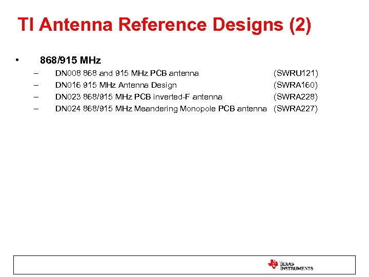 TI Antenna Reference Designs (2) • 868/915 MHz – – DN 008 868 and
