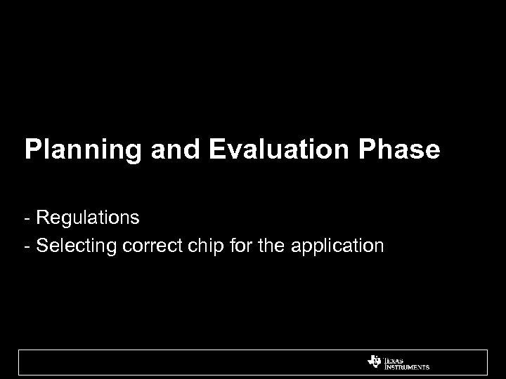 Planning and Evaluation Phase - Regulations - Selecting correct chip for the application