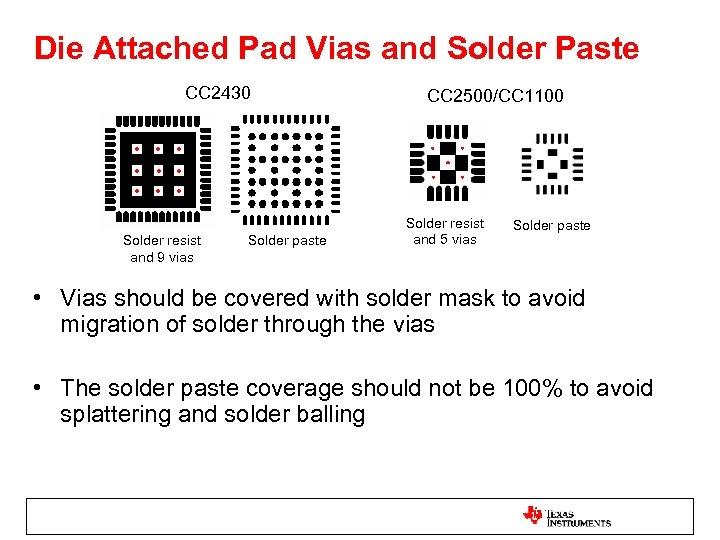 Die Attached Pad Vias and Solder Paste CC 2430 Solder resist and 9 vias