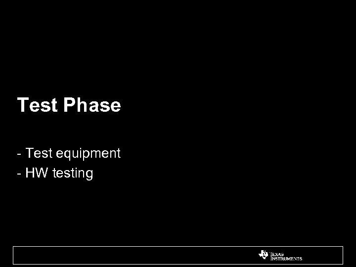 Test Phase - Test equipment - HW testing
