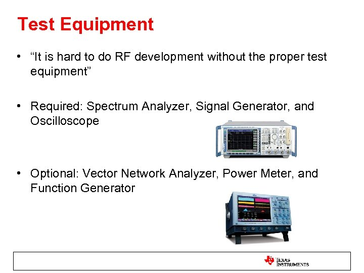 """Test Equipment • """"It is hard to do RF development without the proper test"""