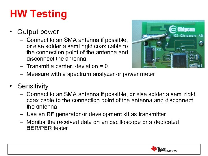 HW Testing • Output power – Connect to an SMA antenna if possible, or