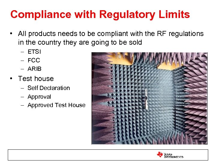 Compliance with Regulatory Limits • All products needs to be compliant with the RF