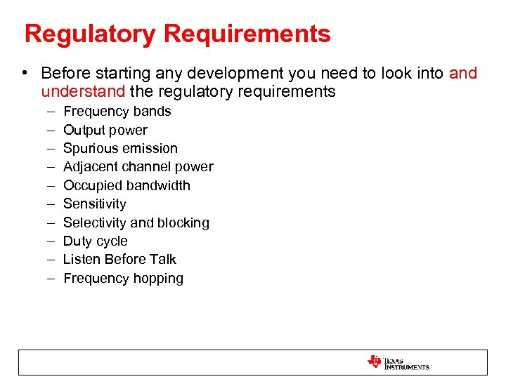 Regulatory Requirements • Before starting any development you need to look into and understand