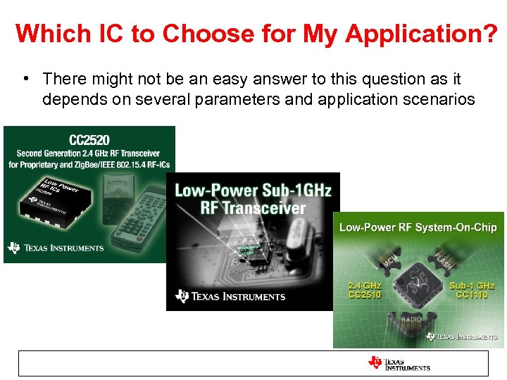 Which IC to Choose for My Application? • There might not be an easy