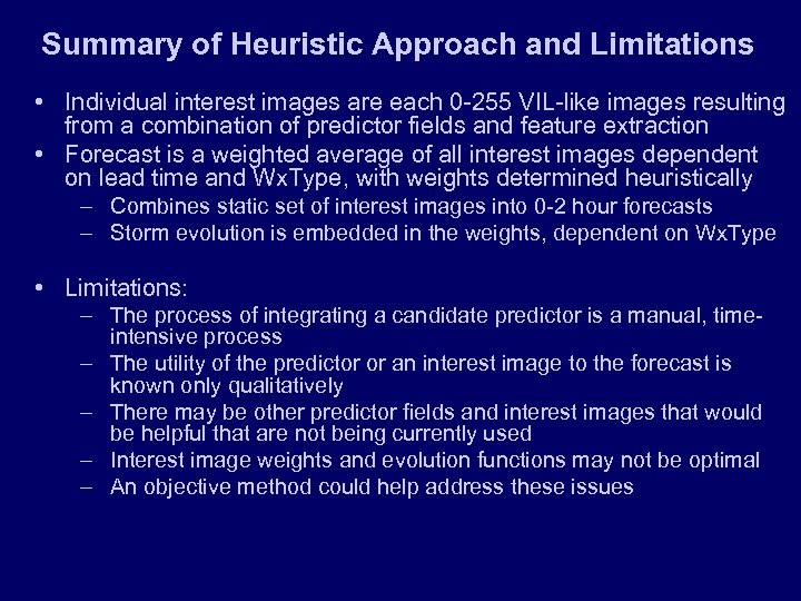 Summary of Heuristic Approach and Limitations • Individual interest images are each 0 -255