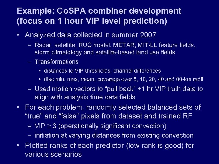 Example: Co. SPA combiner development (focus on 1 hour VIP level prediction) • Analyzed
