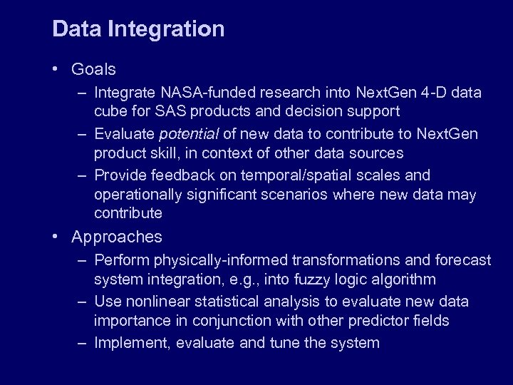 Data Integration • Goals – Integrate NASA-funded research into Next. Gen 4 -D data