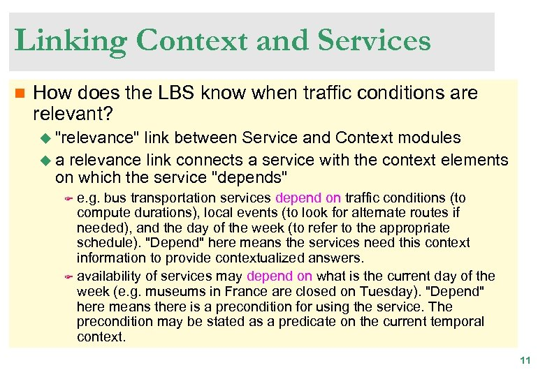 Linking Context and Services n How does the LBS know when traffic conditions are