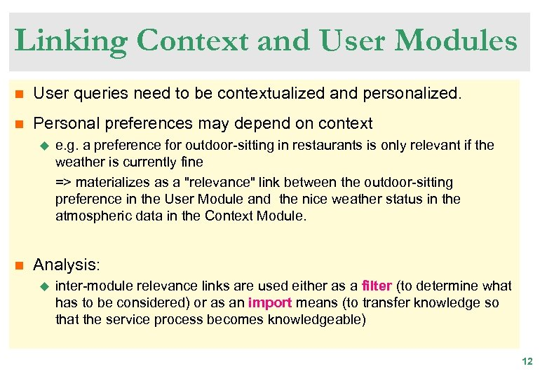 Linking Context and User Modules n User queries need to be contextualized and personalized.