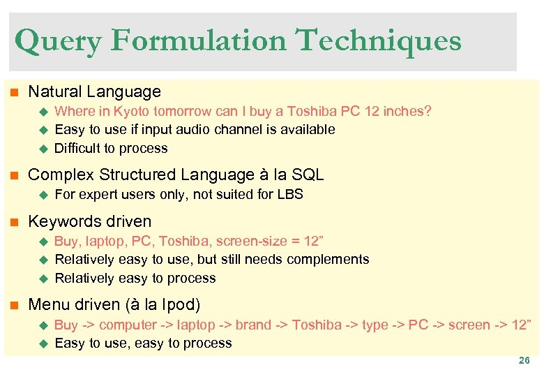 Query Formulation Techniques n Natural Language u u u n Complex Structured Language à