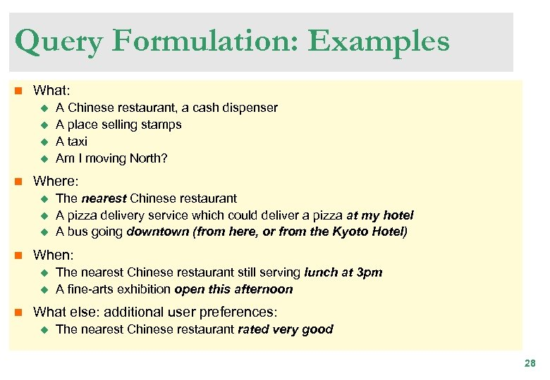 Query Formulation: Examples n What: u u n Where: u u u n The