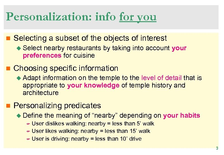 Personalization: info for you n Selecting a subset of the objects of interest u