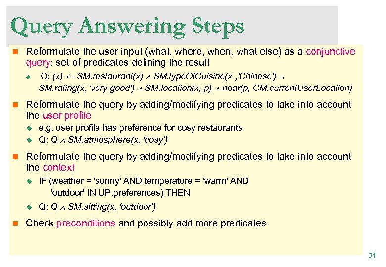 Query Answering Steps n Reformulate the user input (what, where, when, what else) as