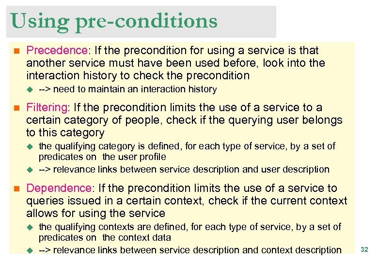 Using pre-conditions n Precedence: If the precondition for using a service is that another