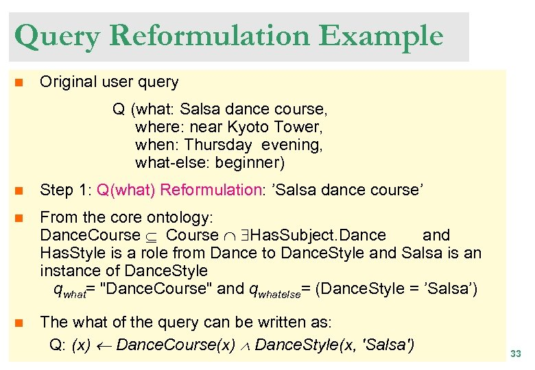Query Reformulation Example n Original user query Q (what: Salsa dance course, where: near