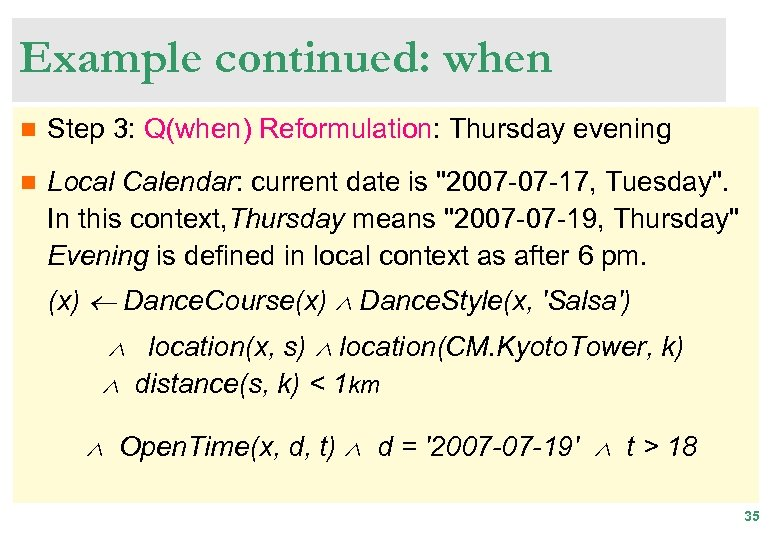 Example continued: when n Step 3: Q(when) Reformulation: Thursday evening n Local Calendar: current