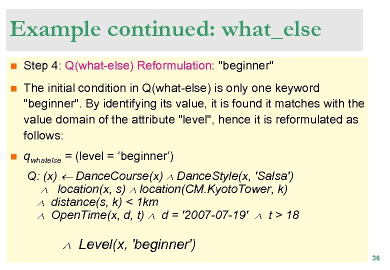 Example continued: what_else n Step 4: Q(what-else) Reformulation: