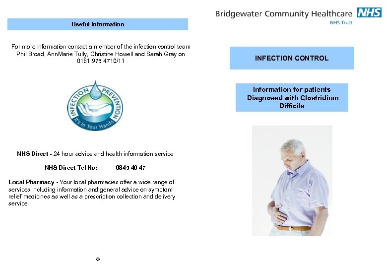 Useful Information For more information contact a member of the infection control team Phil