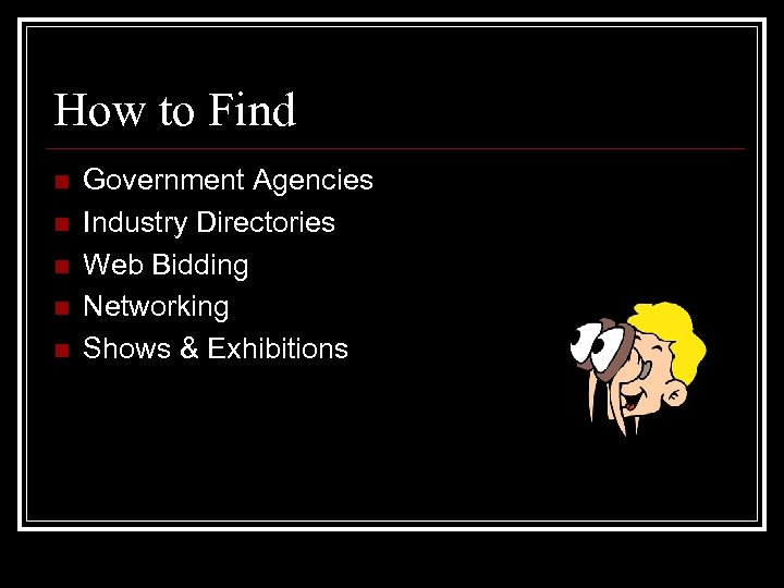 How to Find n n n Government Agencies Industry Directories Web Bidding Networking Shows