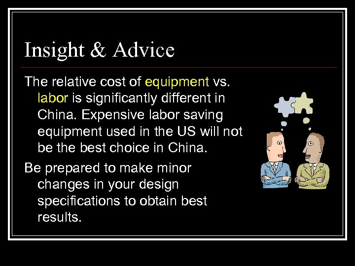 Insight & Advice The relative cost of equipment vs. labor is significantly different in