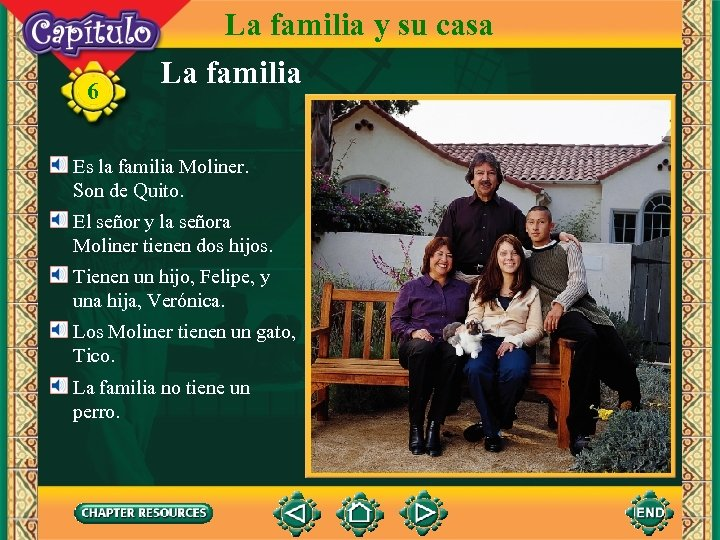 6 La familia y su casa La familia Es la familia Moliner. Son de